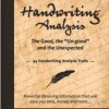 "Handwriting Analysis – The Good, the ""Un-good"", and the Unexpected  book"